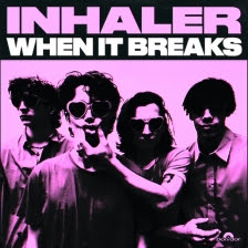 "Inhaler Debut New Track ""When It Breaks."