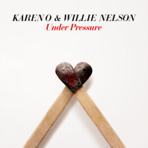 "Karen O and Willie Nelson unveil their cover of the David Bowie and Queen classic ""Under Pressure""—produced by Dave Sitek, featuring guitars"