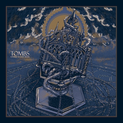 Under Sullen Skies by Tombs album review by Jahmeel Russell for Northern Transmissions
