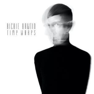 Richie Hawtin releases 'Time Warps' - his first dance-floor oriented EP in 21 years - on new label 'From Our Minds'