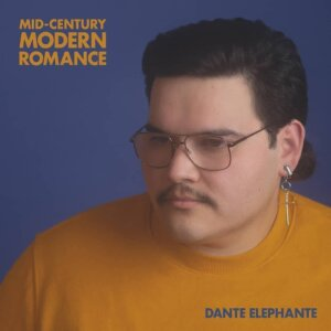 Dante Elephante has announced his new album Mid-Century Modern Romance, will be released on January 8th via Born Losers Records