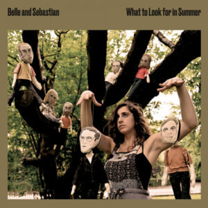 What To Look For In Summer by Belle & Sebastian Album Review by Adam Fink. The album is out today via Matador Records