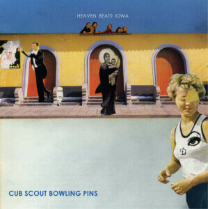 Heaven Beats Iowa by Cub Scout Bowling Pins album review by Gregory Adams for Northern Transmissions