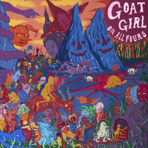 On All Fours by Goat Girl album review by Adam Fink for Northern Transmissions