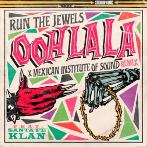 "Run The Jewels have shared a remix of the RTJ4 single ""ooh la la"" by Mexican Institute of Sound"