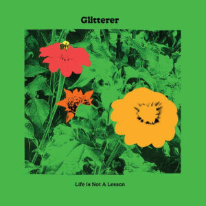 """Life Is Not A Lesson"" By Glitterer is Northern Transmissions Video of the Day. The title-track is off the artist's LP out February 26th"