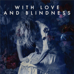 "Sarah Neufeld Shares New Single/Video ""With Love And Blindness"""