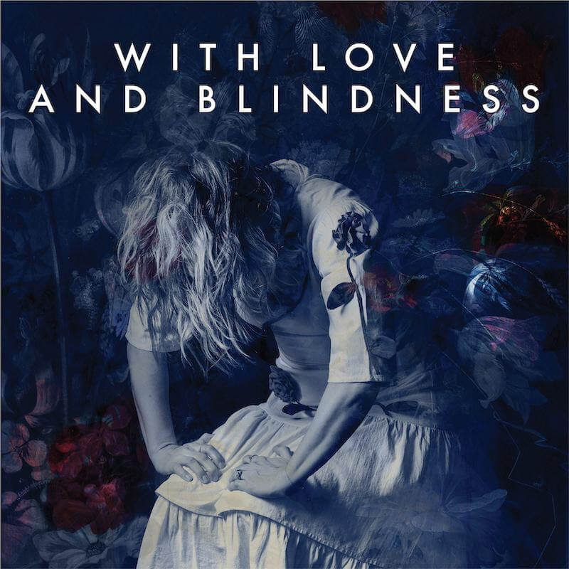 """Sarah Neufeld Shares New Single/Video """"With Love And Blindness"""""""