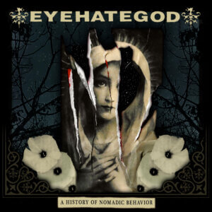 Eyehategod A History of Nomadic Behavior album Review by Jahmeel Russell for Northern Transmissions