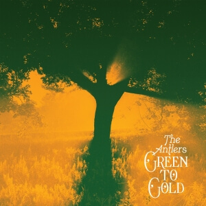 The Antlers 'Green to Gold' Album Review by Randy Radic. The full-length is now available via ANTI- Records
