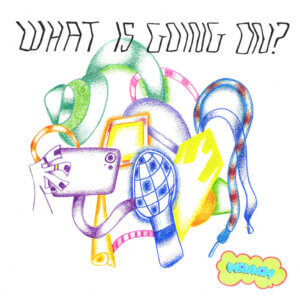 What is Going On? by Hannah Jadagu album review by Adam Fink for Northern Transmissions
