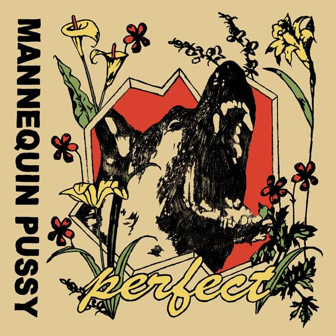 """Mannequin Pussy, have released """"Perfect,"""" the title track is off the Philadelphia's band's forthcoming release, available May 21, via Epitaph"""