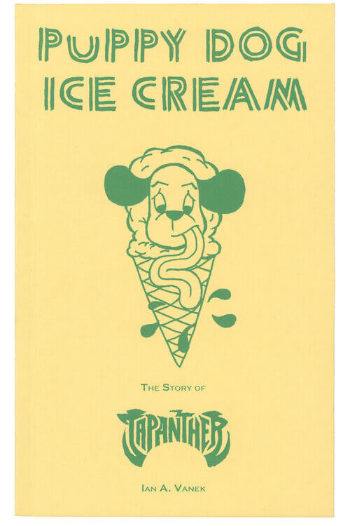 Puppy Dog Ice Cream: The Story of Japanther by Ian Vanek