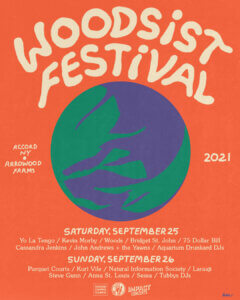 Woodsist has announced an expanded 2021 edition of the WOODSIST FESTIVAL, r