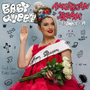 """Baby Queen has shared her new single """"American Dream,"""" featuring Australian artist MAY-A. The track is now out via Island Records/Slowplay"""