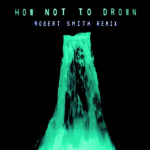 """Chvrches have shared a new remix of their single """"How Not To Drown"""" featuring the song's featured artist The Cure's frontman Robert Smith"""