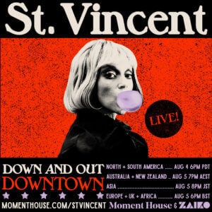 St. Vincent has announced Down And Out Downtown