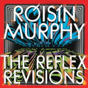 Róisín Murphy has released two new remixes by producer and remixer The Reflex