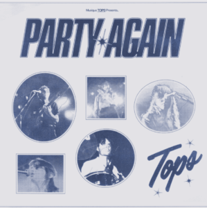 """""""Party Again"""" by Tops is Northern Transmissions Song of the Day"""