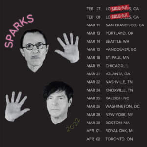 """Sparks have announced new North American headline tour dates. """"Sparks Tour 2022"""" begins February 7, 2022 for two previously announced"""
