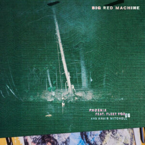 """Big Red Machine New Single """"Phoenix"""" and Video Feat. Fleet Foxes and Anaïs Mitchell. The track is now available via Jagjaguwar/37d03d"""