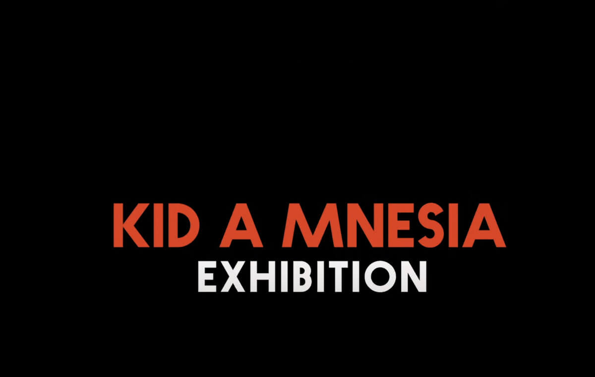 Radiohead Announce KID A MNESIA Exhibition