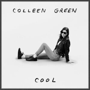Cool by Colleen Green album review by Adam Fink for Northern Transmissions