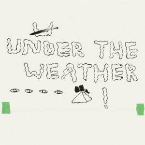 Under The Weather by Homeshake Album review by Adam Williams for Northern Transmissions