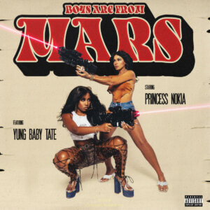"""Princess Nokia has dropped her new single """"Boys Are From Mars"""" featuring Yung Baby Tate. The single is her first, for Arista Records"""