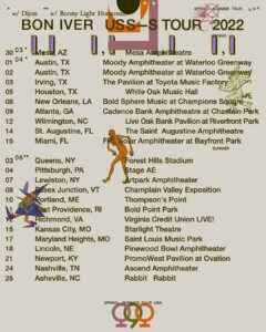 Bon Iver have announced a 23-date US tour. Beginning on March, 30th, 2022 in Mesa, Arizona. The band will also play a series of amphitheater