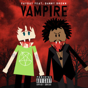 """PAYDAY has returned with a new video for """"Vampire"""" featuring an appearance by Danny Brown. The music video, directed by Oliver Boothe"""